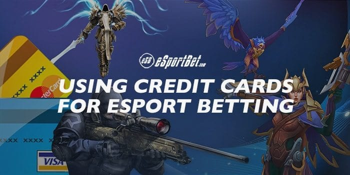 Credit card deposits esports betting