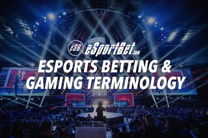 Esports glossary of terms