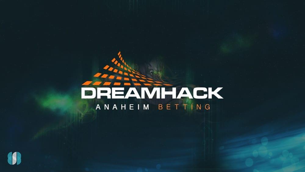 Dreamhack Anaheim betting