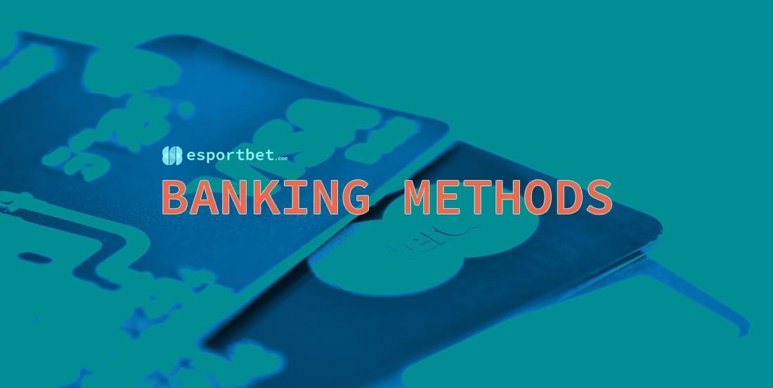 Banking Methods esport