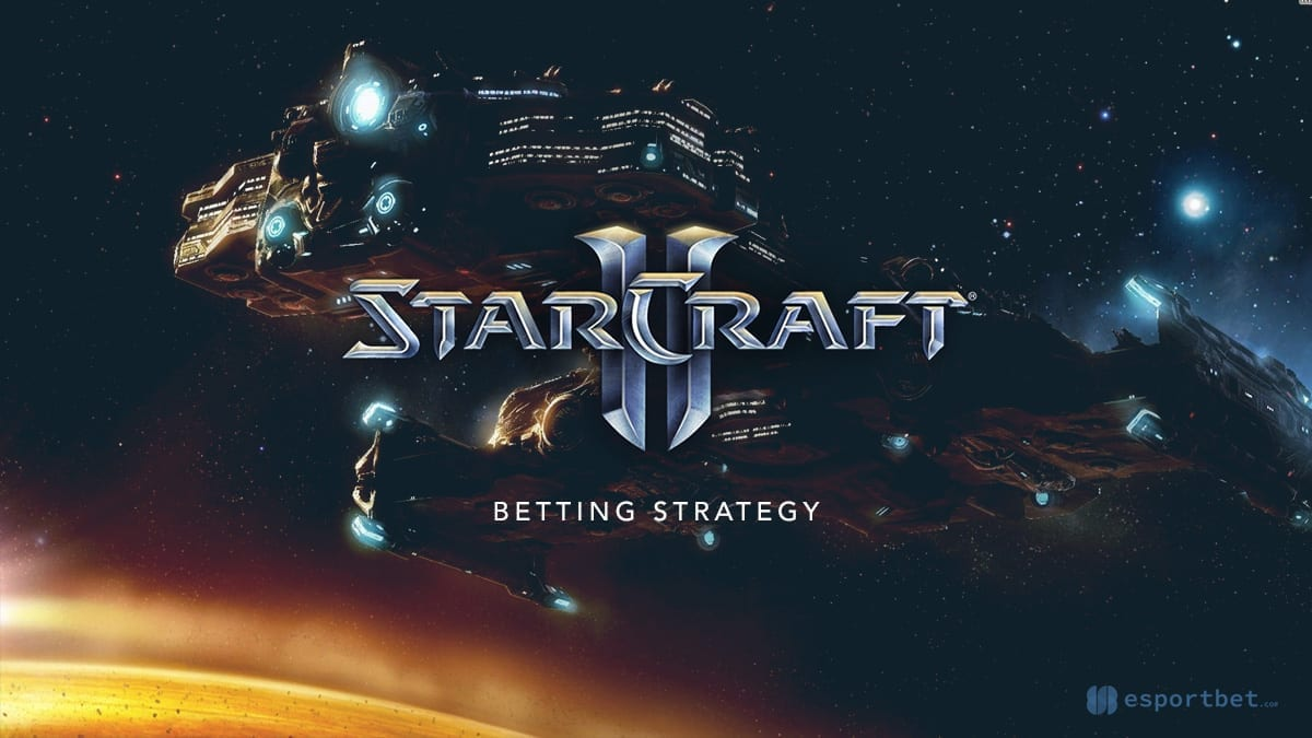 Starcraft II betting strategy